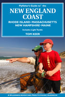 FLY FISHER'S GUIDE TO NEW ENGLAND COAST: RHODE ISLAND, MASSACHUSETTS, NEW HAMPSHIRE, AND MAINE