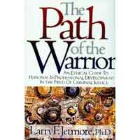 THE PATH OF THE WARRIOR: AN ETHICAL GUIDE TO PERSONAL & PROFESSIONAL DEVELOPMENT IN THE FIELD OF CRI