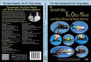 NEW HOOKED ON FLY TYING SERIES: TERRESTRIALS, THE OTHER HATCH  WITH GLENN WEISNER & WAYNE SAMSON