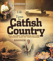 LIFE AND TIMES IN CATFISH COUNTRY: ALL ALONG THE ROAD TO THE MODERN AGE OF CATFISHING