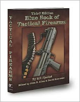 BLUE BOOK OF TACTICAL FIREARMS: 3RD ED.