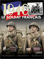 1940 LE SOLDAT FRANCAIS VOL 2 FRANCE 1940 ARMY CATALOG UNIFORMS, EQUIPMENTS, WEAPONS, AND INSIGNIA