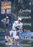 A CASTING APPROACH TO FLYFISHING TO CATCH FISH, NOT JUST TO CAST