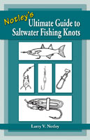 NOTLEY'S ULTIMATE GUIDE...SALTWATER FISHING KNOTS