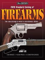 2020 STANDARD CATALOG OF FIREARMS: THE COLLECTOR'S PRICE & REFERENCE GUIDE, 30th
