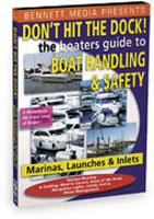 DON'T HIT THE DOCK: THE BOATER'S GUIDE TO BOAT HANDLING & SAFETY